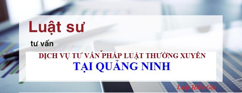 Tư vấn pháp luật thường xuyên tại Quảng Ninh